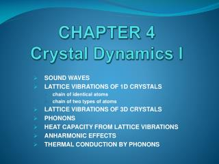 CHAPTER 4 Crystal Dynamics  I