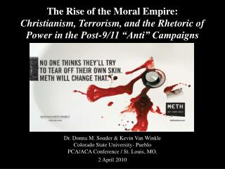 "The Rise of the Moral Empire:  Christianism, Terrorism, and the Rhetoric of Power in the Post-9/11 ""Anti"" Campaigns"