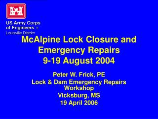 McAlpine Lock Closure and Emergency Repairs 9-19 August 2004