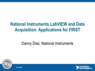 National Instruments LabVIEW and Data Acquisition: Applications for FIRST