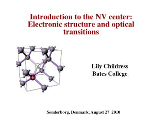 Introduction to the NV center:  Electronic structure and optical transitions