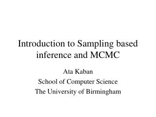 Introduction to Sampling based inference and MCMC