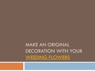 Origanal for your DIY wedding flowers