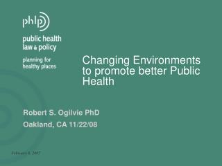 Changing Environments to promote better Public Health