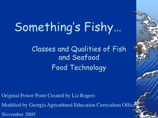 Something's Fishy…