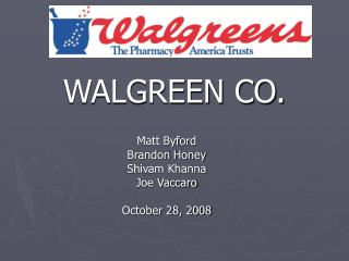 WALGREEN CO.