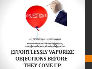 EFFORTLESSLY VAPORIZE OBJECTIONS BEFORE THEY COME UP