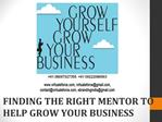 FINDING THE RIGHT MENTOR TO HELP GROW YOUR BUSINESS