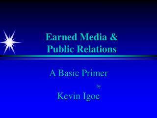 Earned Media &  Public Relations