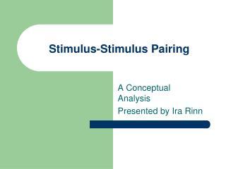 Stimulus-Stimulus Pairing