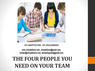 THE FOUR PEOPLE YOU NEED ON YOUR TEAM
