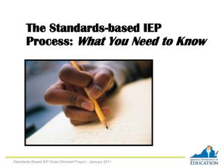 The Standards-based IEP Process:  What You Need to Know