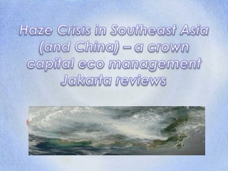 Haze Crisis in Southeast Asia (and China) – a crown capital