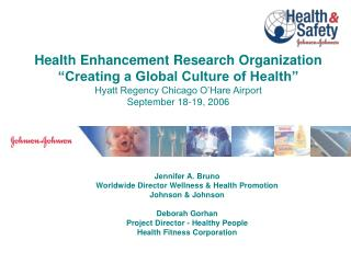 Health Enhancement Research Organization  Creating a Global Culture of Health  Hyatt Regency Chicago O Hare Airport Sept