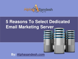 5 Reasons To Select Dedicated Email Marketing Server