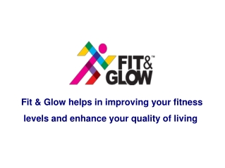 Fit and Glow