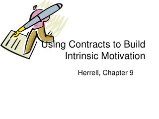 Using Contracts to Build Intrinsic Motivation