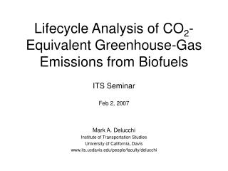 Lifecycle Analysis of CO2-Equivalent Greenhouse-Gas Emissions from Biofuels