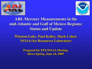 ARL Mercury Measurements in the  mid-Atlantic and Gulf of Mexico Regions:  Status and Update