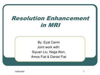 Resolution Enhancement in MRI