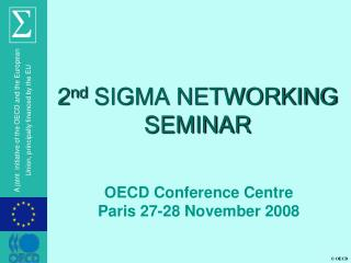 2 nd  SIGMA NETWORKING SEMINAR