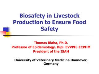 Biosafety in Livestock Production to Ensure Food Safety