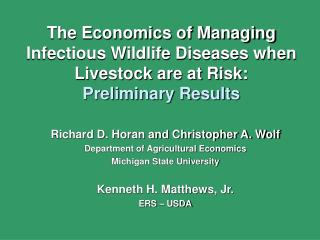 The Economics of Managing Infectious Wildlife Diseases when Livestock are at Risk: Preliminary Results