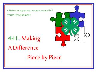 4-H … Making  A Difference  		Piece by Piece