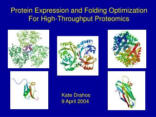 Protein Expression and Folding Optimization For High-Throughput Proteomics