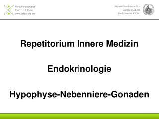 Repetitorium Innere Medizin Endokrinologie Hypophyse-Nebenniere-Gonaden