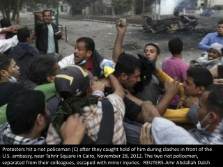 Egyptian riot officers attacked