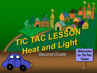 TIC TAC LESSON Heat and Light