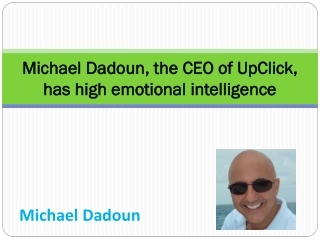 Michael Dadoun, the CEO of UpClick