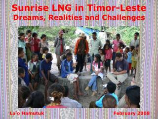 Sunrise LNG in Timor-Leste Dreams, Realities and Challenges