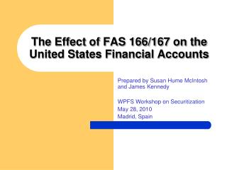 The Effect of FAS 166/167 on the United States Financial Accounts