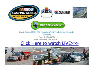 nascar unoh 225 kentucky speedway live! camping world truck