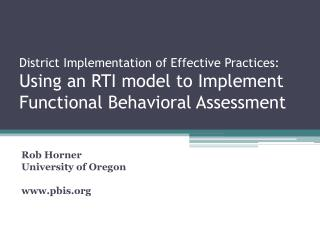 District Implementation of Effective Practices: Using an RTI model to Implement Functional Behavioral Assessment