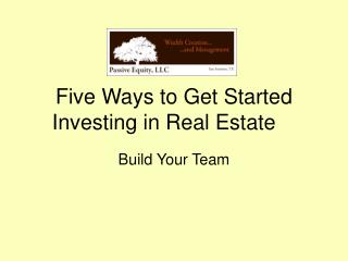 5 Ways to Get Started Real Estate Investing