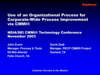 Use of an Organizational Process for Corporate-Wide Process Improvement via CMMI® NDIA/SEI CMMI® Technology Conference