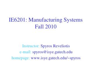 IE6201: Manufacturing Systems Fall 2010