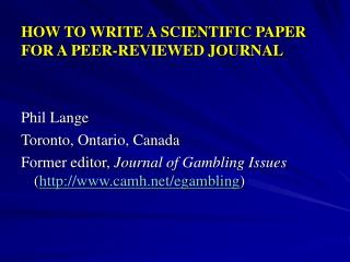 HOW TO WRITE A SCIENTIFIC PAPER  FOR A PEER-REVIEWED JOURNAL