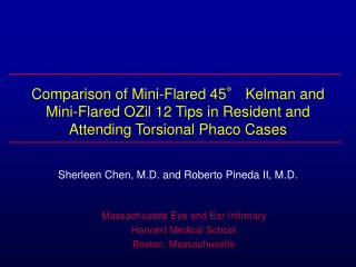 Comparison of Mini-Flared 45  Kelman and Mini-Flared OZil 12 Tips in Resident and Attending Torsional Phaco Cases