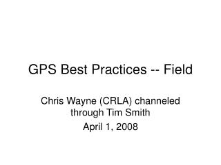GPS Best Practices -- Field