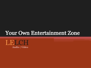 Your Own Entertainment Zone