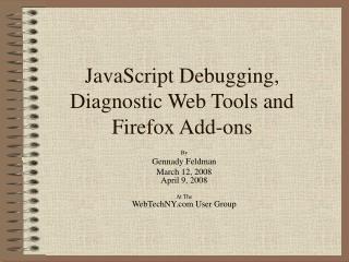 JavaScript Debugging, Diagnostic Web Tools and Firefox Add-ons