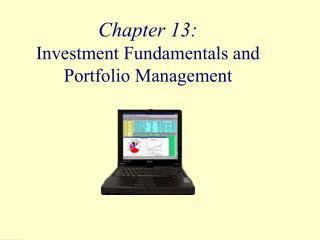 Chapter 13:  Investment Fundamentals and Portfolio Management