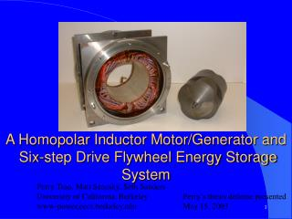A Homopolar Inductor Motor/Generator and  Six-step Drive Flywheel Energy Storage System