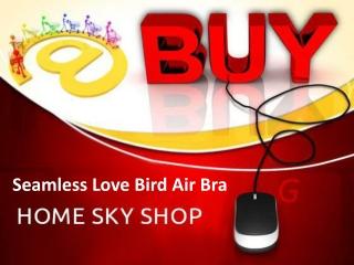 BUY Seamless Love Bird Air Bra
