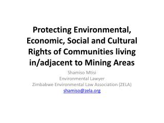 Protecting Environmental,  Economic, Social and Cultural  Rights of Communities living in/adjacent to Mining Areas