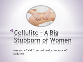 Cellulite - A Big Stubborn of Women